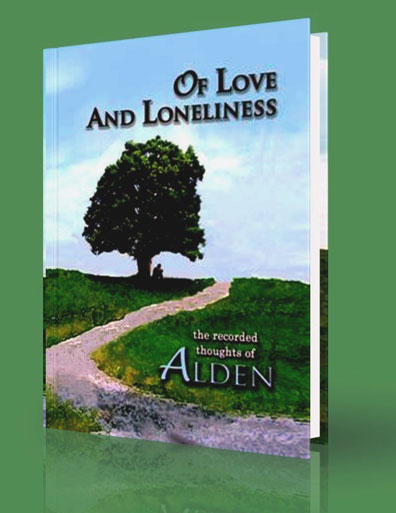 Of Love and Loneliness: the Recorded Thoughts of Alden